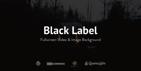Download Black Label v4.0.14 - Fullscreen Video & Image Background
