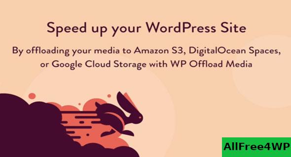 WP Offload Media v2.5.1 - Speed UP Your WordPress Site