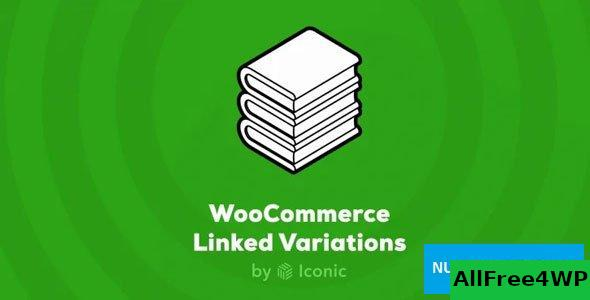 Iconic WooCommerce Linked Variations v1.0.7