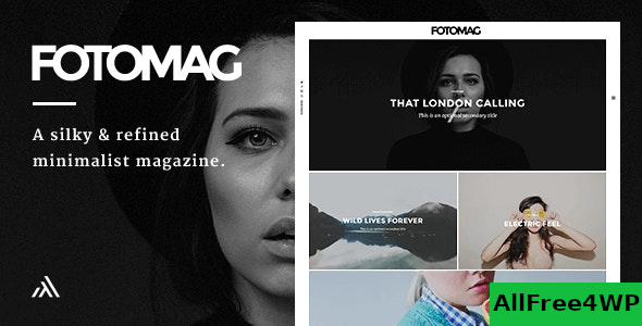 Fotomag v2.0.3 – A Silky Minimalist Blogging Magazine WordPress Theme