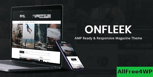 Nulled Onfleek v2.2 – AMP Ready and Responsive Magazine Theme NULLED