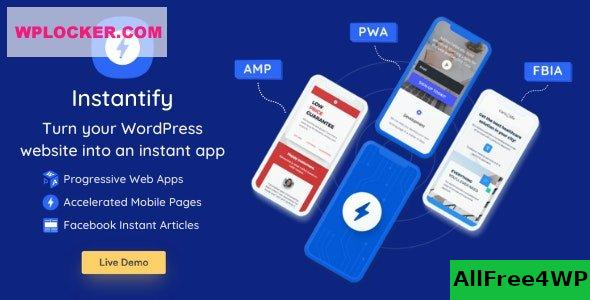 Instantify v3.6 - PWA & Google AMP & Facebook IA for WordPress